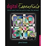 img - for Digital Essentials: the quilt makers must-have guide to digital images, files and more! book / textbook / text book