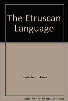 The Etruscan Language: LARISSA BONFANTE' 'GIULIANO BONFANTE