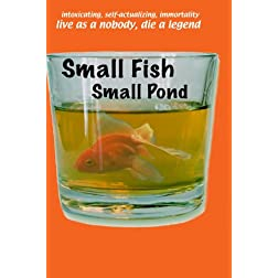 Small Fish Small Pond