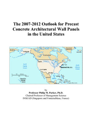 The 2007-2012 Outlook for Precast Concrete Architectural Wall Panels in the United States
