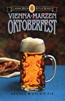 Oktoberfest, Vienna, Marzen (Classic Beer Style) from Brewers Publications