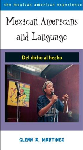 Mexican Americans and Language: Del dicho al hecho (The...