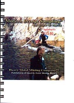 Modern Dredge Sampling (Modern Gold Dredging, Volume 3)