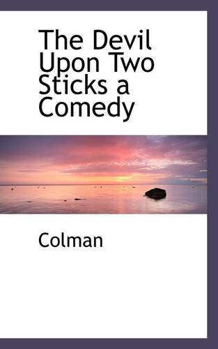 The Devil Upon Two Sticks a Comedy