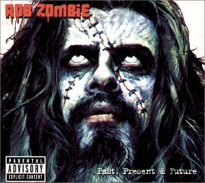 Rob Zombie - Past, Present & Future +2 - Zortam Music