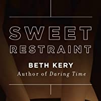 Sweet Restraint (       UNABRIDGED) by Beth Kery Narrated by Shirl Rae