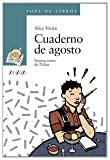 Cuaderno De Agosto/ August Notebook (Sopa De Libros/Book Soup) (Spanish Edition)