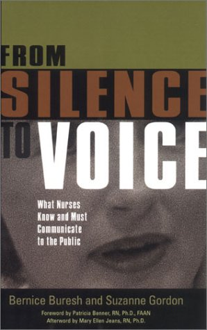 From Silence to Voice: What Nurses Know and Must Communicate to the Public (ILR Press books)