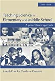 img - for Teaching Science in Elementary and Middle School: A Project-Based Approach [Paperback] [2007] 3 Ed. Joseph S. Krajcik, Joseph Krajcik, Charlene M. Czerniak book / textbook / text book
