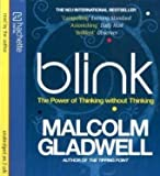 Blink: The Power of Thinking Without Thinking Malcolm Gladwell