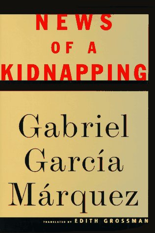 News of a Kidnapping, MARQUEZ GABRIEL GARCIA