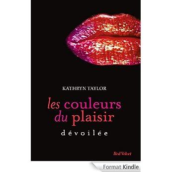 Les couleurs du plaisir Kathryn Taylor (3 tomes)