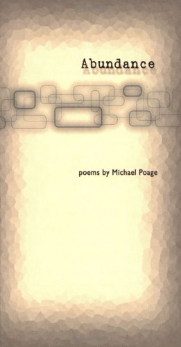Abundance, Michael Poage