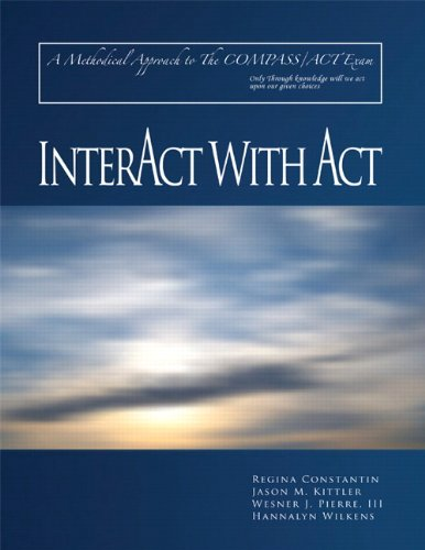 Interact with ACT: A Methodical Approach to the COMPASS/ACT Exam
