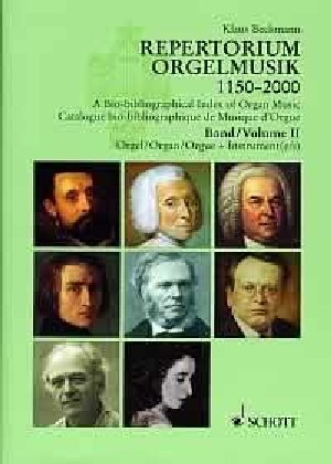 A Bio-bibliographical Index of Organ Music 1150-2000: Volume 2 German, English, French Language Organ with Other Instru