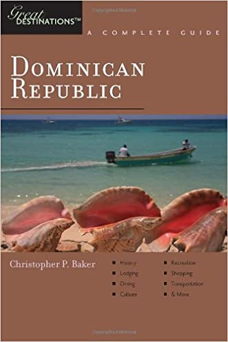 Explorer's Guide Dominican Republic: A Great Destination (Explorer's Great Destinations)