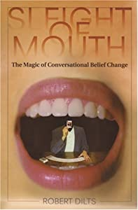 Sleight of Mouth [Paperback] — by Robert Dilts (Author, Editor), Roberts Dilts (Illustrator)