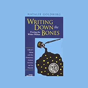 Writing Down the Bones: Freeing the Writer Within Audiobook