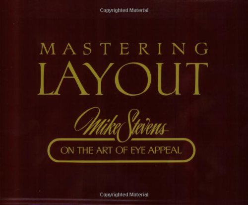 Mastering Layout: Mike Stevens on the Art of Eye Appeal by Mike Stevens (31-Dec-1986) Paperback (Mastering Layout compare prices)