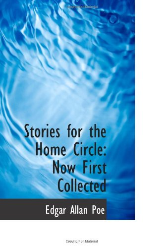 Stories for the Home Circle: Now First Collected