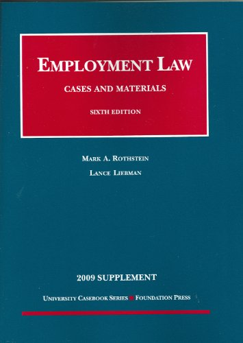 Employment Law, Cases And Materials,Sixth Edition, 2009 Supplement (University Casebooks)