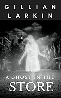A Ghost In The Store by Gillian Larkin ebook deal