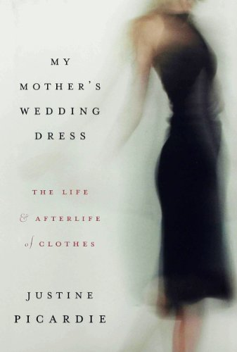 My Mother's Wedding Dress: The Life and Afterlife