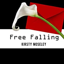 Free Falling (       UNABRIDGED) by Kirsty Moseley Narrated by Talmadge Ragan