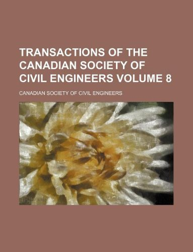 Transactions of the Canadian Society of Civil Engineers Volume 8