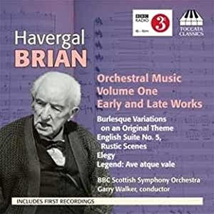 Havergal Brian - Orchestral Music Vol1 from Toccata Classics