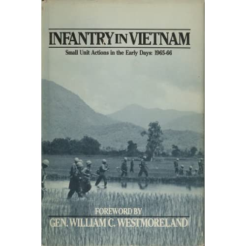 Infantry in Vietnam: Small Unit Actions in the Early Days 1965-66 Albert N. Garland