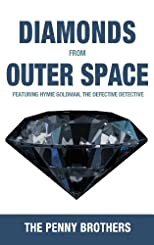 Diamonds from Outer Space (Hymie Goldman, the defective detective series)