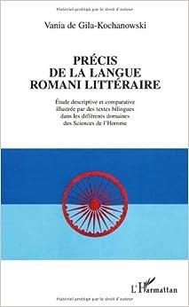 Précis de la langue romani littérature : Etude descriptive et comparative illustrée par des textes bilingues dans les différents domaines des Sciences de l'Homme 416OvOEe9QL._SY344_BO1,204,203,200_