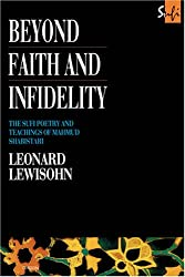 Beyond Faith and Infidelity: The Sufi Poetry and Teachings of Mahmud Shabistari (Routledge Sufi Series)