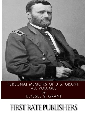 Personal Memoirs of U.S. Grant: All Volumes (A Personal Memoir compare prices)