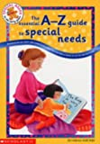 Hannah Mortimer The Essential A to Z Guide to Special Needs: Information on Terms and Conditions, How You Can Help, Where to Go to Find Out More (Special Needs in the Early Years)