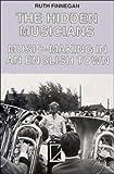 The Hidden Musicians: Music-Making in an English Town (0521360668) by Finnegan, Ruth