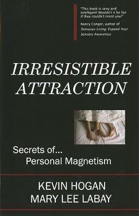 Irresistible attraction kevin hogan