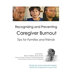 Recognizing and Preventing Caregiver Burnout: Tips for Families and Friends