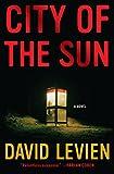 City of the Sun: A Novel (Frank Behr)