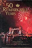 img - for 50 Remarkable Years: The New Elizabethan Age by Anthony Osmond-Evans (1-Dec-2001) Hardcover book / textbook / text book