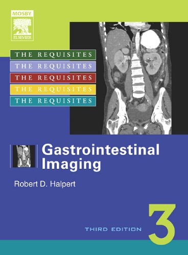 Gastrointestinal Imaging: The Requisites, 3e (Requisites...