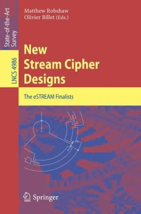 New Stream Cipher Designs: The eSTREAM Finalists (Lecture Notes in Computer Science / Security and Cryptology)