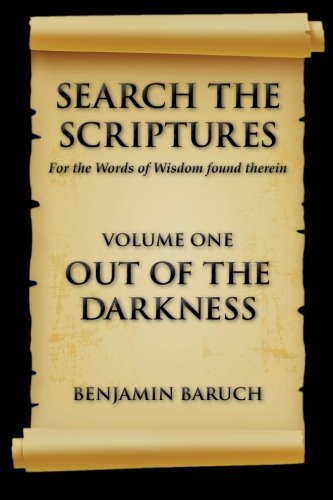 Search The Scriptures (OUT OF THE DARKNESS) (Volume 1) PDF