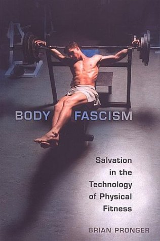 Body Fascism: Salvation in the Technology of Physical Fitness