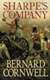 Bernard Cornwell Sharpe's Company: Richard Sharpe and the Siege of Badajoz, January to April 1812