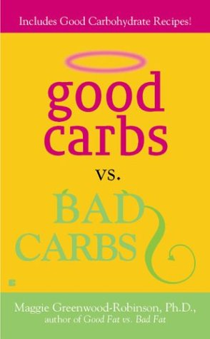 Good Carbs Vs. Bad Carbs, Greenwood-Robinson,Maggie