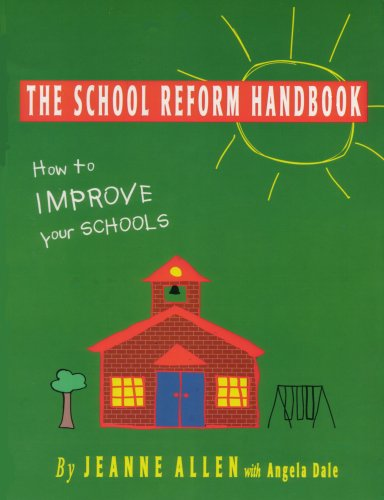 The School Reform Handbook: How to Improve Your Schools