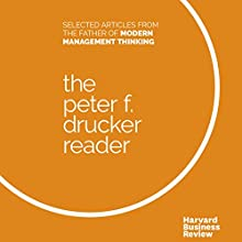 The Peter F. Drucker Reader: Selected Articles from the Father of Modern Management Thinking Audiobook by Peter F. Drucker Narrated by Steven Cooper