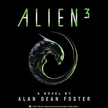 Alien 3: The Official Movie Novelization (       UNABRIDGED) by Alan Dean Foster Narrated by Peter Guinness